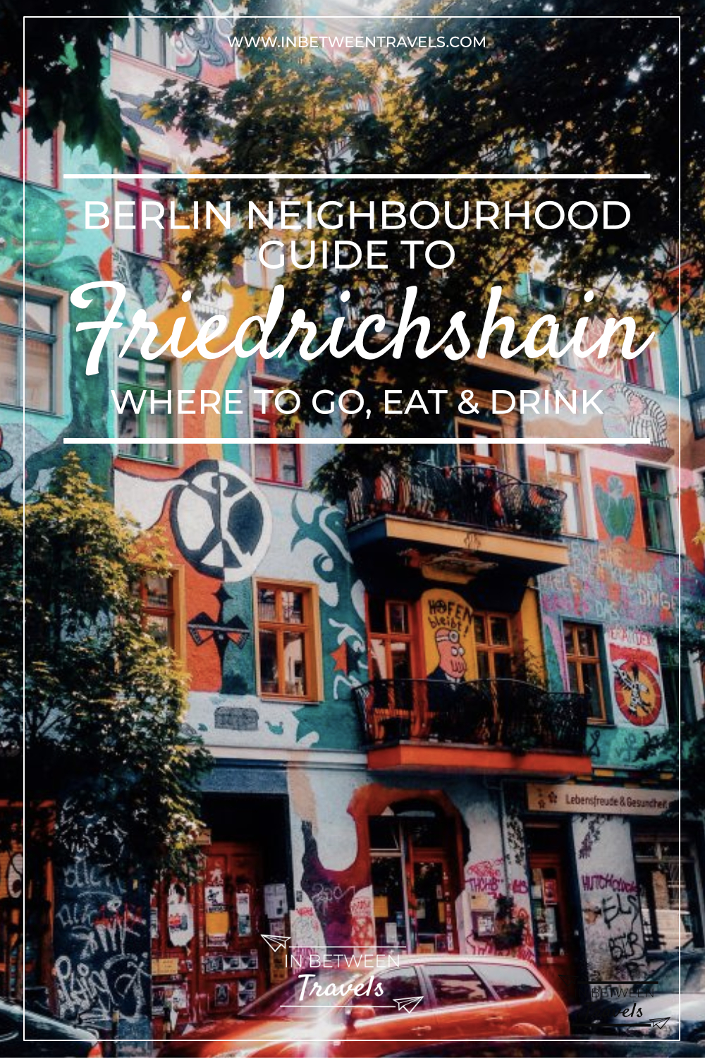 Berlin Neighbourhood Guide - Friedrichshain