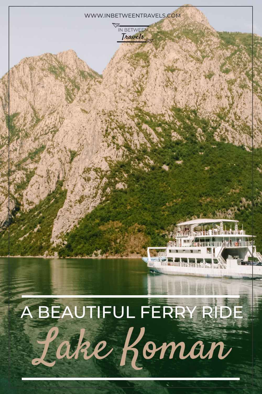 Lake Koman Ferry Ride Guide