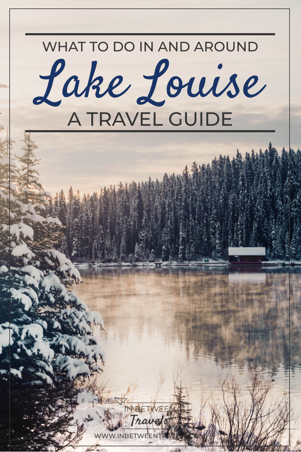 In and around Lake Louise Travel Guide