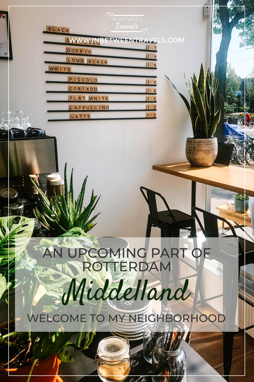 Middelland Rotterdam, an upcoming Neighborhood