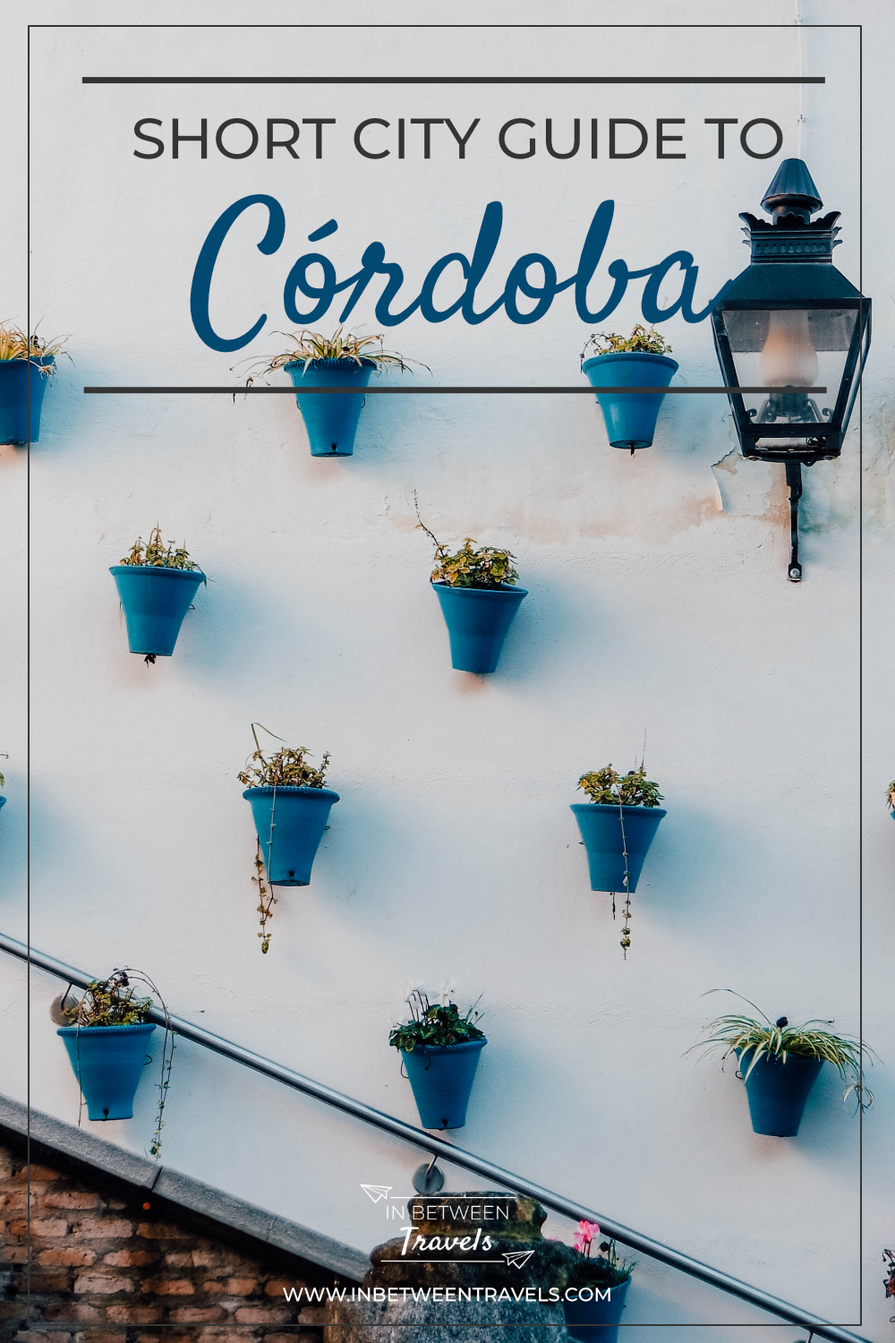 A short city guide to Cordoba, Andalusia, Spain