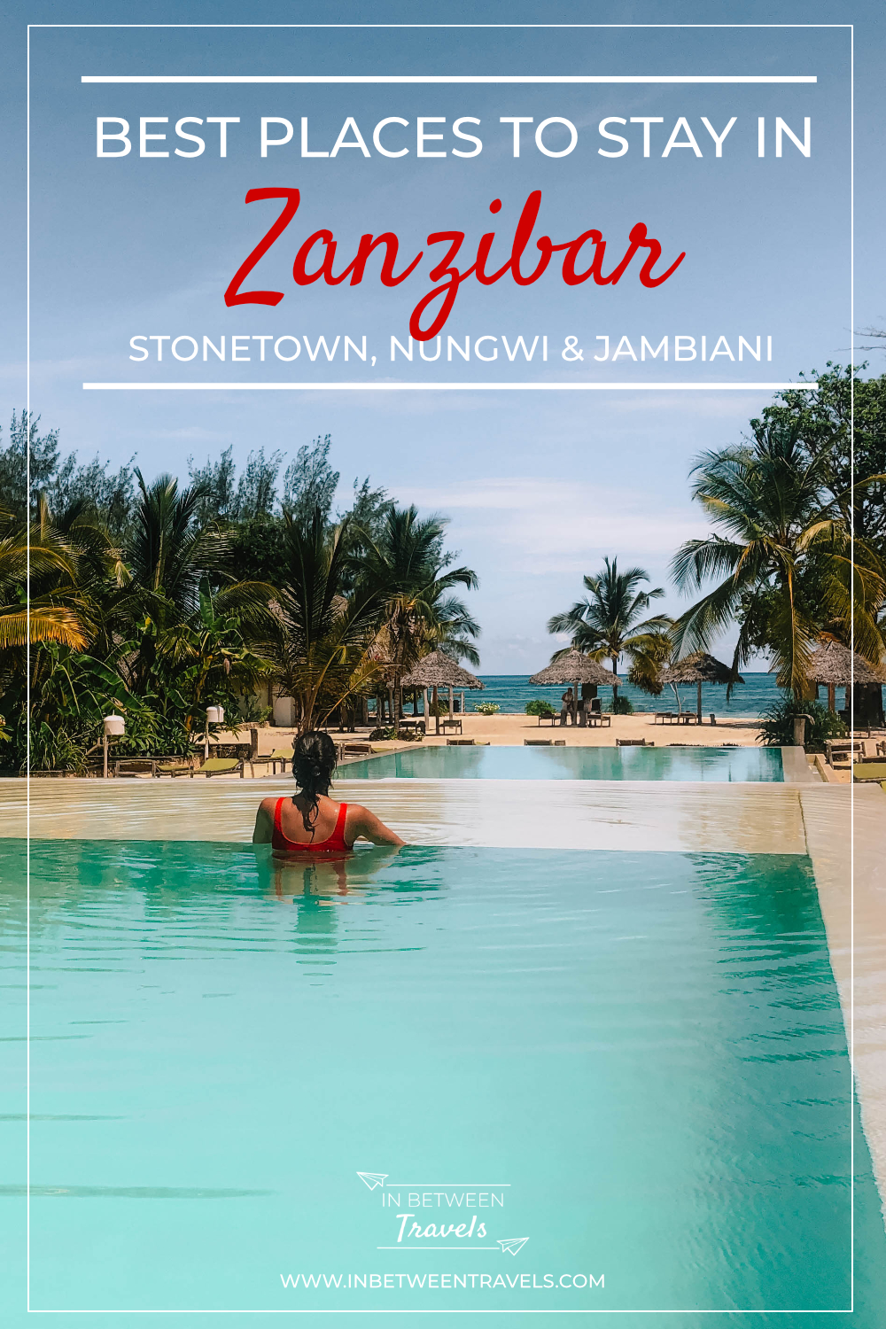 Where to stay in Zanzibar - Great places to stay