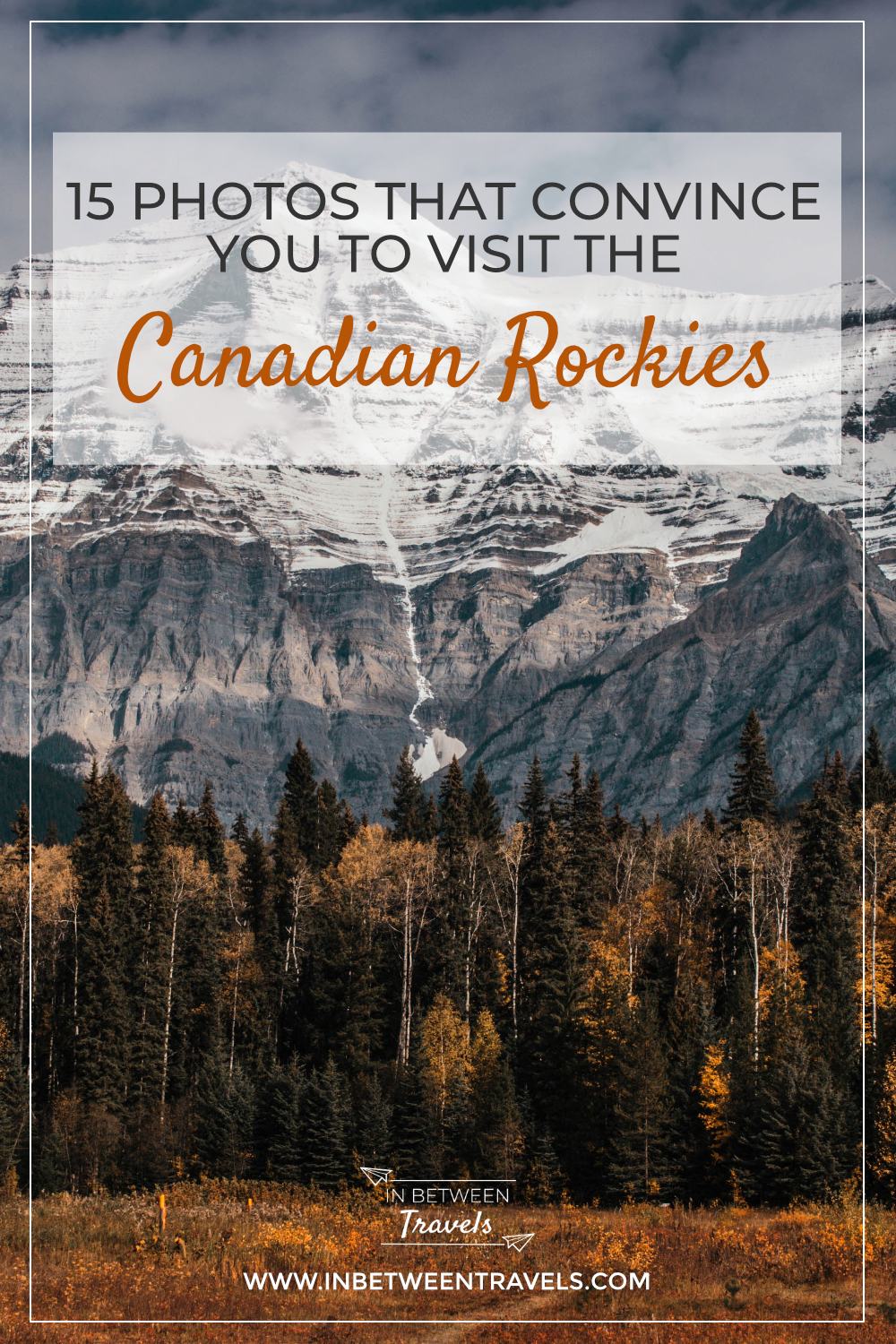 Canada's nature in 15 photos - Convincing you to visit the Canadian Rockies