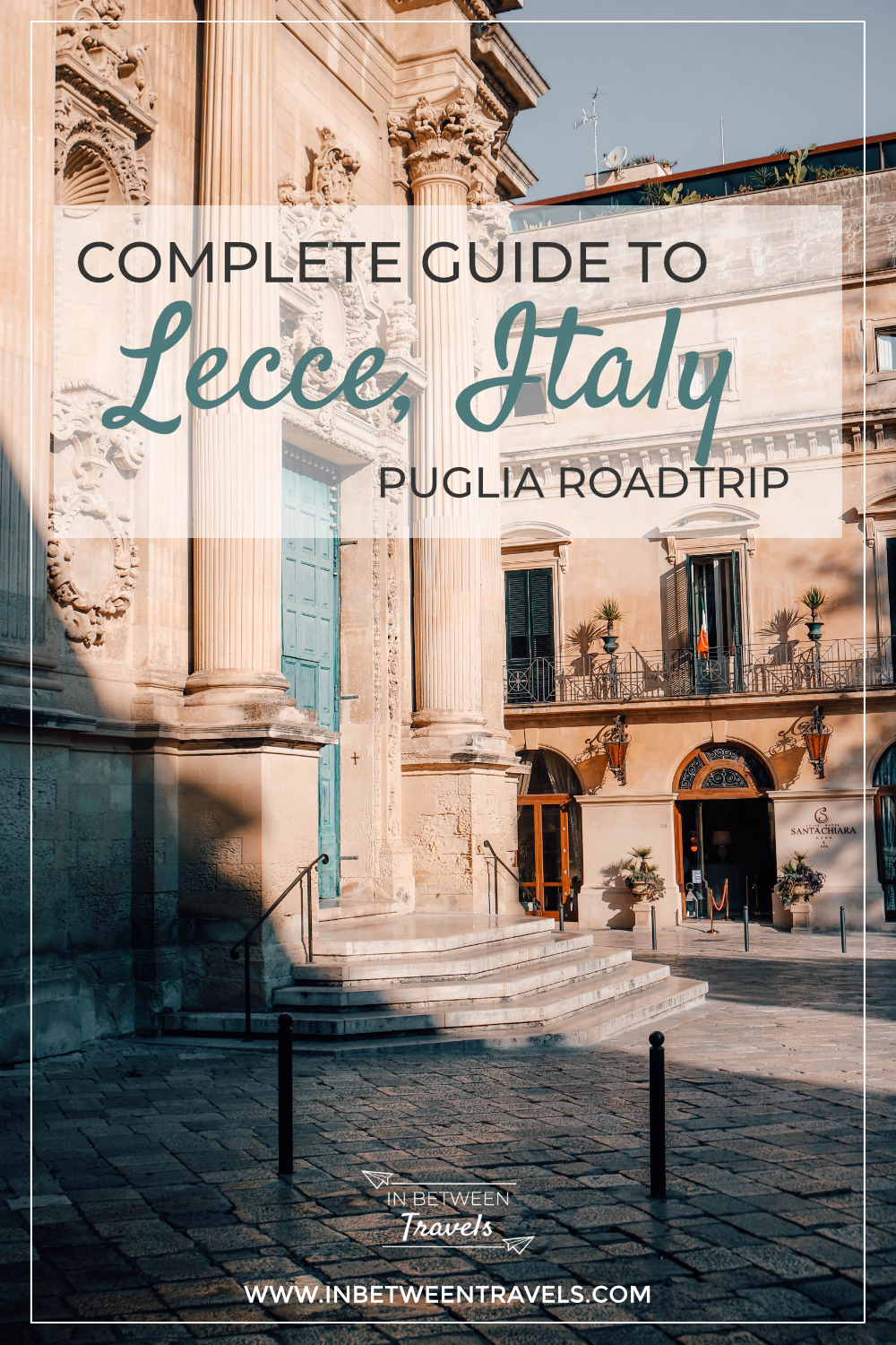 What to do in Lecce, City Guide, Puglia, Italy