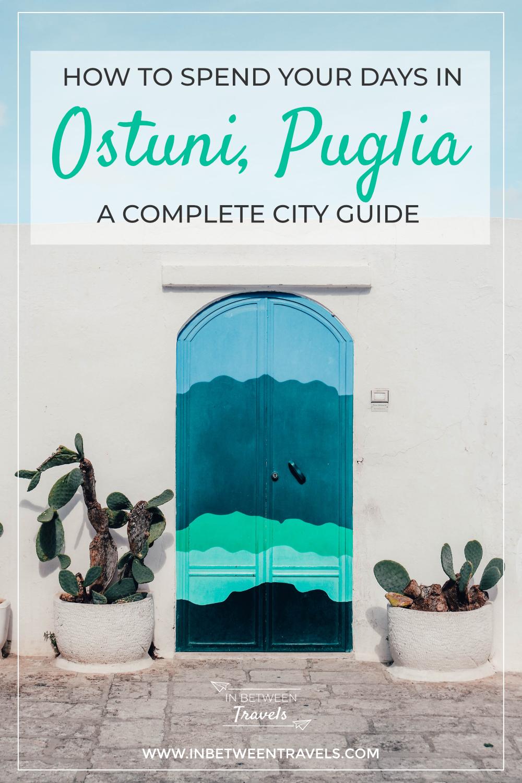 The complete Ostuni City Guide, Puglia's white town, Italy