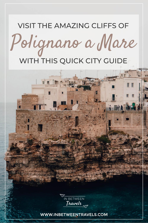 Quick Guide to Polignano a Mare, Puglia, Italy