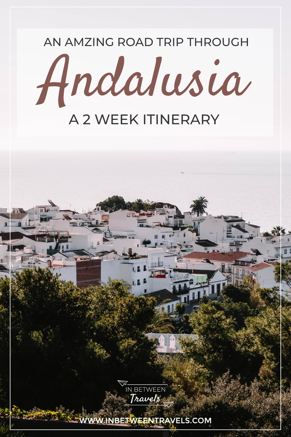 Andalusia 2-week road trip Itinerary, Best of Spain