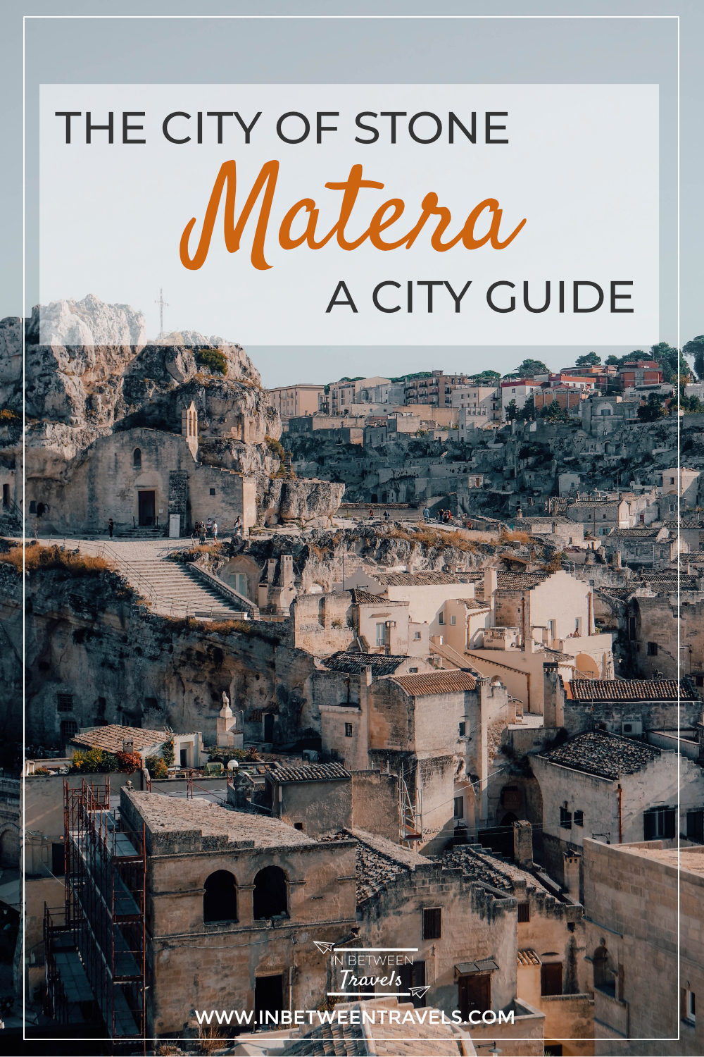 Matera City Guide, The Stone City in Italy