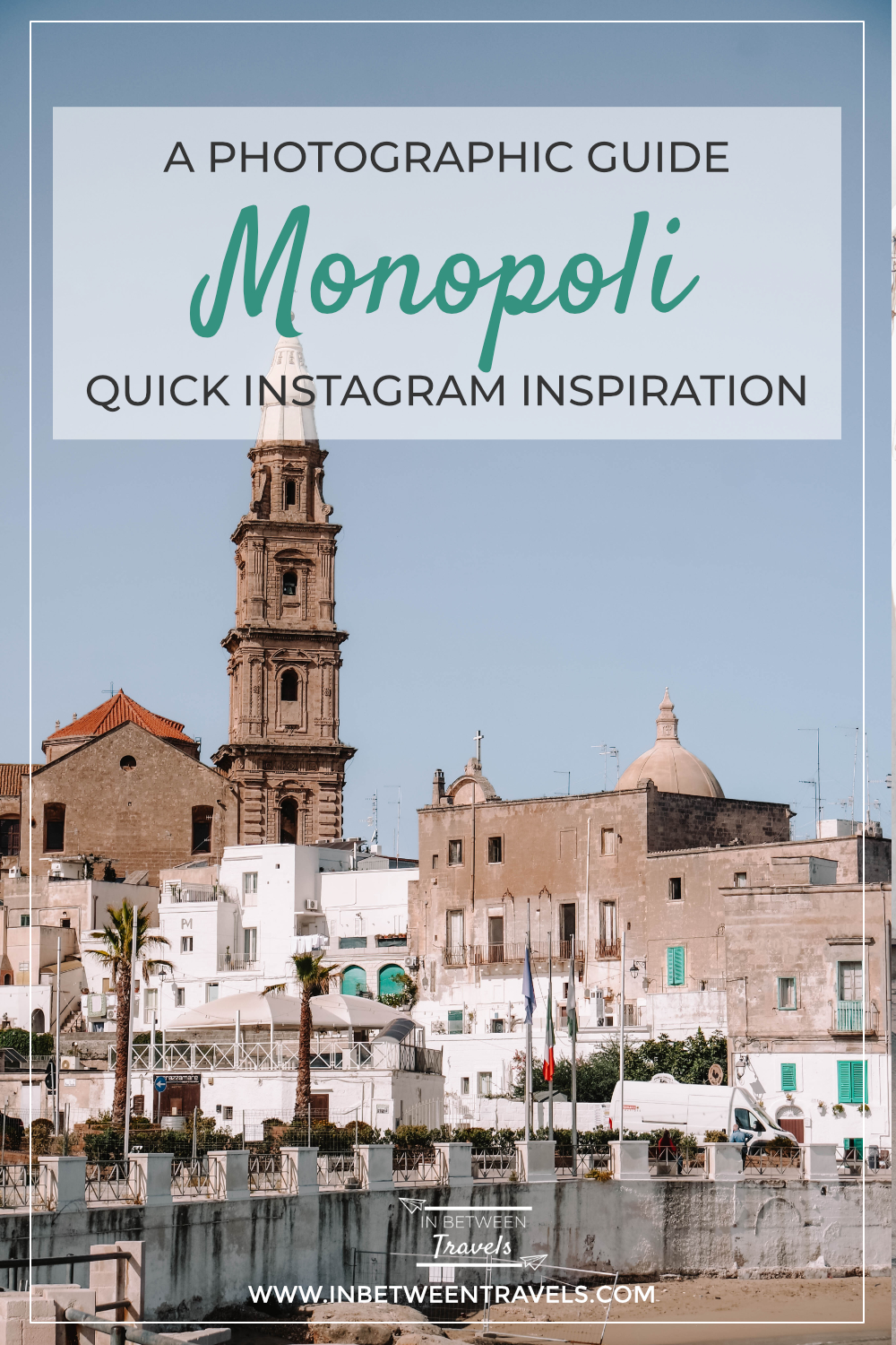 A quick photographic guide to Monopoli